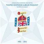 THAMES DIAMOND JUBILEE PAGEANT (1952-2012) (London Philharmonic Orchestra, Parry)