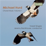Michael Hurd: Choral Music, Volume 1