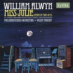 William Alwyn - Miss Julie, Opera in Two Acts