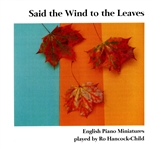 Said the Wind to the Leaves - English Piano Miniatures