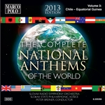 NATIONAL ANTHEMS OF THE WORLD (COMPLETE) (2013 Edition), Vol. 3: Chile - Equatorial Guinea