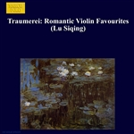 Traumerei: Romantic Violin Favourites (Lu Siqing)