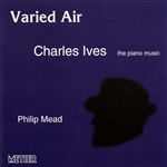 IVES, C.: Piano Music (Varied Air) (Mead)