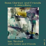 Bass Clarinet & Friends: A Miscellany