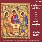 Embrace of Fire: Music for Organ by Naji Hakim