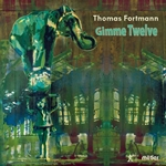 Thomas Fortmann: Gimme Twelve