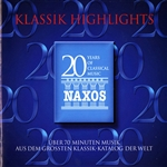 KLASSIK HIGHLIGHTS - Music for the 20th Anniversary of Naxos