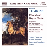 TOMKINS: Choral and Organ Works