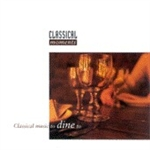 CLASSICAL MOMENTS 5: Classical Music to Dine to