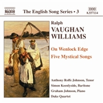 VAUGHAN WILLIAMS: On Wenlock Edge /  Five Mystical Songs (English Song, Vol. 3)