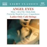Ladies Only Cafe Strings: Angel Eyes