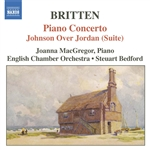 BRITTEN: Piano Concerto /  Johnson Over Jordan Suite