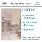BRITTEN: 7 Sonnets of Michelangelo /  Holy Sonnets of J. Donne / Winter Words (English Song, Vol. 7)