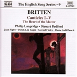 BRITTEN: Canticles Nos. 1-5 /  The Heart of the Matter (English Song, Vol. 9)