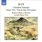 BAX: Clarinet Sonatas /  Piano Trio / Trio in One Movement