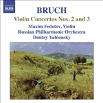 BRUCH, M.: Violin Concertos Nos. 2 and 3 (Fedotov, Russian Philharmonic, Yablonsky)