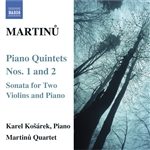 MARTINU: Piano Quintets Nos. 1 & 2 /  Sonata for 2 Violins and Piano