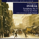 Classics Explained: DVORAK - Symphony No. 9, 'From the New World' (Siepmann)