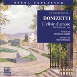 Opera Explained: DONIZETTI - L'elisir d'amore (Smillie)