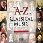 A TO Z OF CLASSICAL MUSIC (The) (3rd Expanded Edition, 2009)