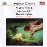 MACDOWELL: Suites Nos. 1 and 2 /  Hamlet and Ophelia