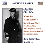 SOUSA, J.P.: Music for Wind Band, Vol. 7 (Royal Artillery Band, Brion)