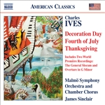 IVES, C.: Holidays Symphony (excerpts) /  The General Slocum / Overture in G minor (Malmo Symphony, Sinclair)