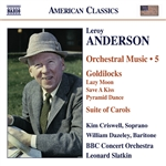 ANDERSON, L.: Orchestral Music, Vol. 5 – Goldilocks  /  Suite of Carols (version for woodwinds)