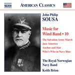 SOUSA, J.P.: Music for Wind Band, Vol. 10 (Royal Norwegian Navy Band, Brion)