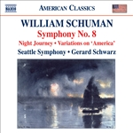 SCHUMAN, W.: Symphony No. 8 /  Night Journey / IVES, C.: Variations on America (orch. W. Schuman) (Seattle Symphony, Schwarz)