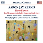 Kernis: 3 Flavors, 2 Movements (With Bells) & Superstar Etude No. 3