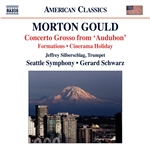 GOULD, M.: Concerto Grosso / Cinerama Holiday Suite / World War I / Formations (Seattle Symphony, Schwarz)