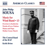 SOUSA, J.P.: Music for Wind Band, Vol. 13 (Central Band of the Royal Air Force, Brion)