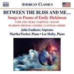 Vocal Recital: Faulkner, Julia - Between the Bliss and me… Songs to Poems by Emily Dickinson