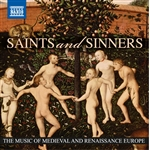 SAINTS AND SINNERS - The Music of Medieval and Renaissance Europe [10 CD Boxed Set]