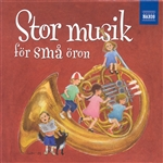 STOR MUSIK FOR SMA ORON (Big Music for Little Ears) - Children's Music Compilation