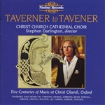 Taverner to Tavener, Five Centuries of Music at Christ Church, Oxford