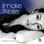 Smoke and Noise