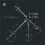 Britten & Bliss - Barbirolli Quartet