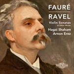 Fauré & Ravel: Violin Sonatas & Other Works