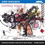 WOOLRICH, J.: Lending Wings / Berceuse / Black Riddle / The Death of King Renaud / Spalanzani's Daughter / A Farewell (Composers Ensemble)