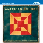 BUTLER, M.: American Rounds / Siward's River Song / Suzanne's River-Song / Funerailles / Sequenza notturna (Howard, Schubert Ensemble)