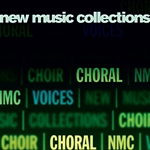 NEW MUSIC COLLECTIONS, Vol. 1: Choral