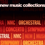 NEW MUSIC COLLECTIONS, Vol. 3: Orchestral
