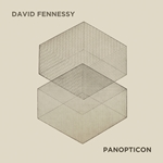 David Fennessy: Panopticon (Live)
