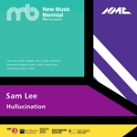 Sam Lee: Hullucination (Live)