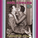 COWARD, Noel: A Room with a View (1928-1932)