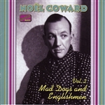 COWARD, Noel: Mad Dogs and Englishmen (1932-1936)