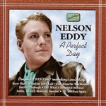 EDDY, Nelson: A Perfect Day (1935-1947)