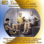 ORIGINAL FILM MUSIC THEMES: Things to Come (1936-1947)
